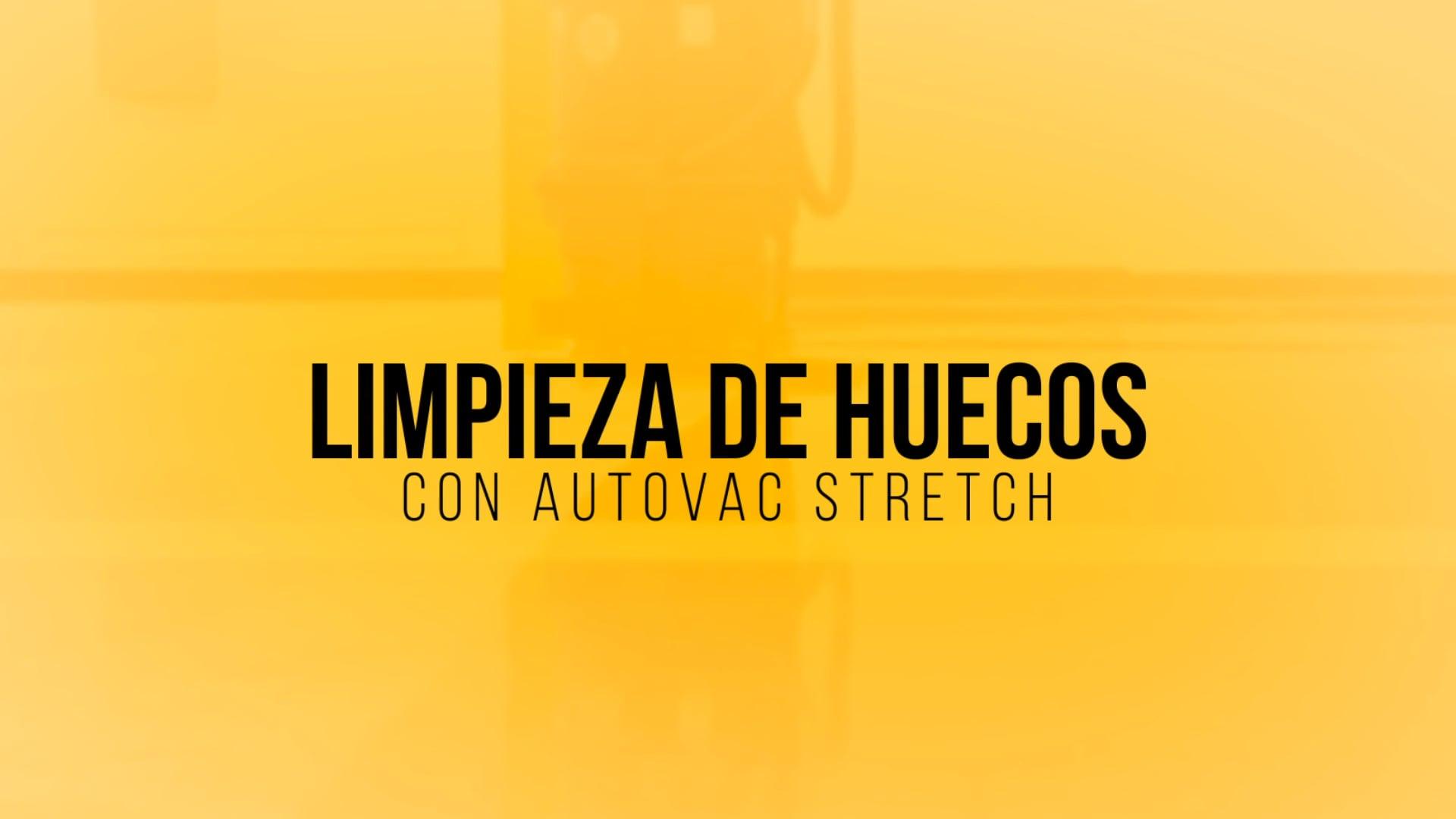 Limpieza de Huecos con AutoVac Stretch